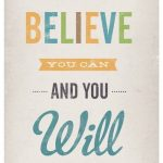 believe-you-can-you-will-inspiring-quote-from-etsy-jan-skacelik-e1359991762152-423x432
